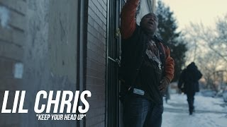Lil Chris - Keep Your Head Up | Shot by @DGainzBeats