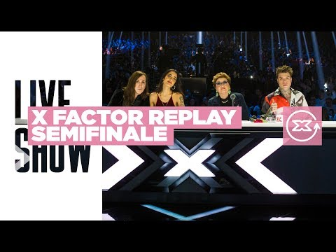X Factor Replay - Semifinale