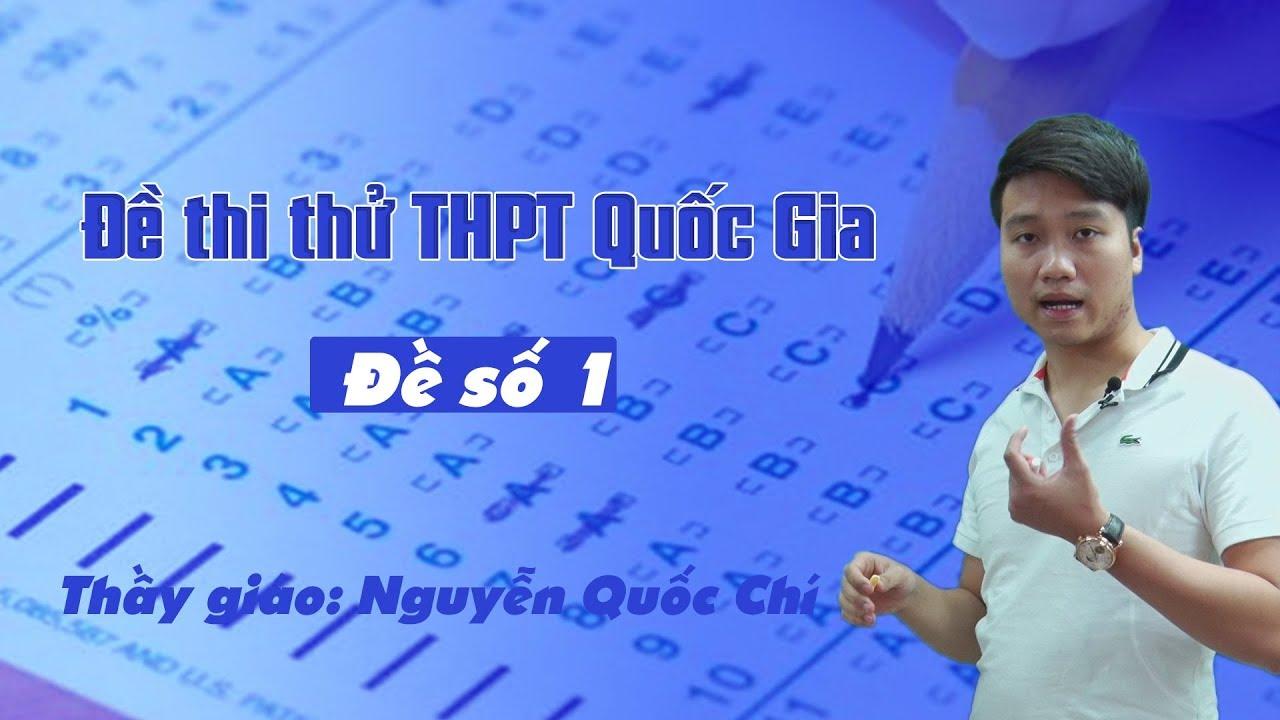 Đề thi thử THPT QG môn Toán  năm 2018 – Đề số 1 – Thầy Nguyễn Quốc Chí