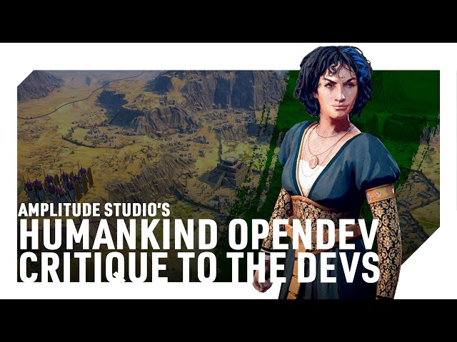 Humankind's Lucy OpenDev | A Critique to the Devs | Constructive Criticism Encouraged