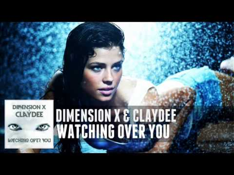 Dimension X & Claydee - Watching Over You