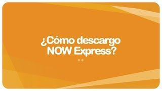 Cómo descargo NOW Express