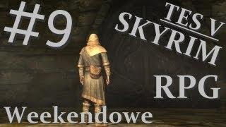 Weekendowe RPG - TES V Skyrim #9 - Nieumarli parszywie nas pokarali