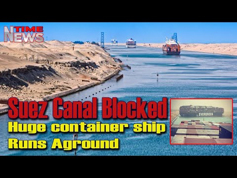 Suez Canal Blocked | Huge Container Ship Runs Aground | news