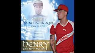 Henry - Ya No Estas Aqui (RIP Engie)