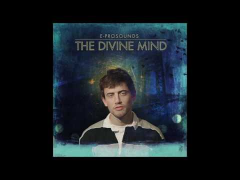 E Prosounds - The Divine Mind (Full Album)