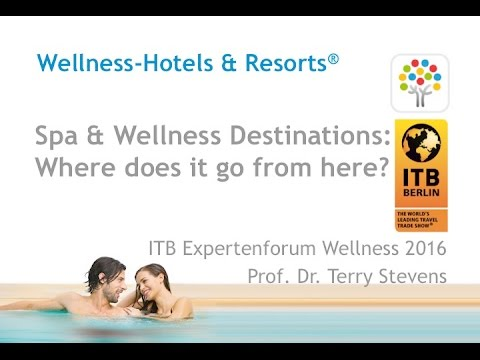 Spa and Wellness Destinations | ITB Experts Forum Wellness 2016