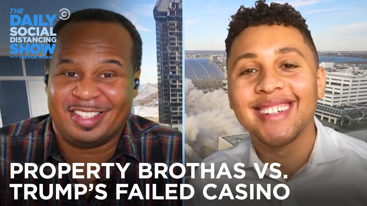 The Property Brothas Have an Idea to Replace Trump's Failed Casino |The Daily Social Distancing Show