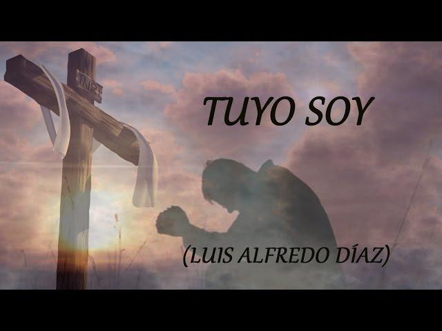 TUYO SOY, Luis Alfredo Díaz, subtitulada Videos De Viajes