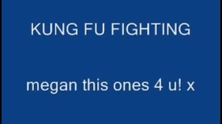 Kung Fu Fighting With Lyrics