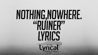 nothing,nowhere. - ruiner Lyrics