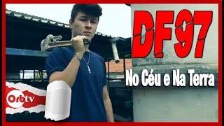 DF97 - No ceu e na terra | Versão OrbTV