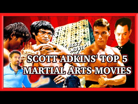 SCOTT ADKINS' TOP 5 MARTIAL ARTS MOVIES