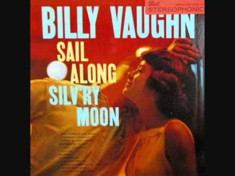 Billy Vaughn and His Orchestra - Sail Along Silv'ry Moon (1957)