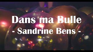 Sandrine Bens - Dans Ma Bulle (Clip OFFICIEL)