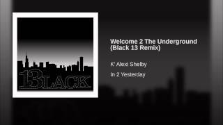 Welcome 2 The Underground (Black 13 Remix)