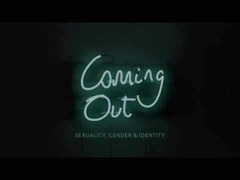 Coming Out: Sexuality, Gender and Identity