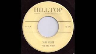 Slim Willet - Tell Me Now