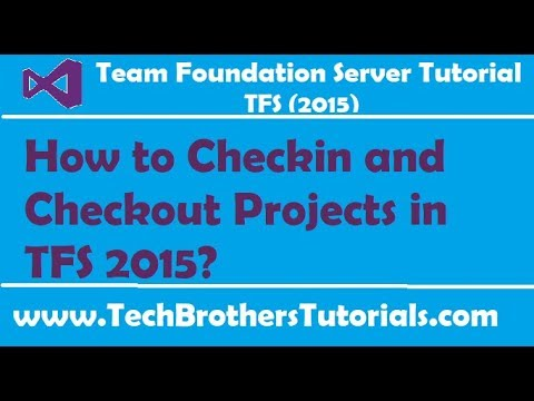 How to Checkin and Checkout Projects in TFS 2015 - Team Foundation Server  2015 Tutorial