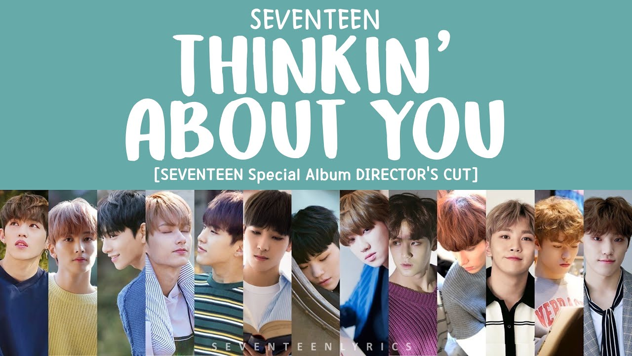 [LYRICS 가사] SEVENTEEN 세븐틴 THINKIN ABOUT YOU [Special