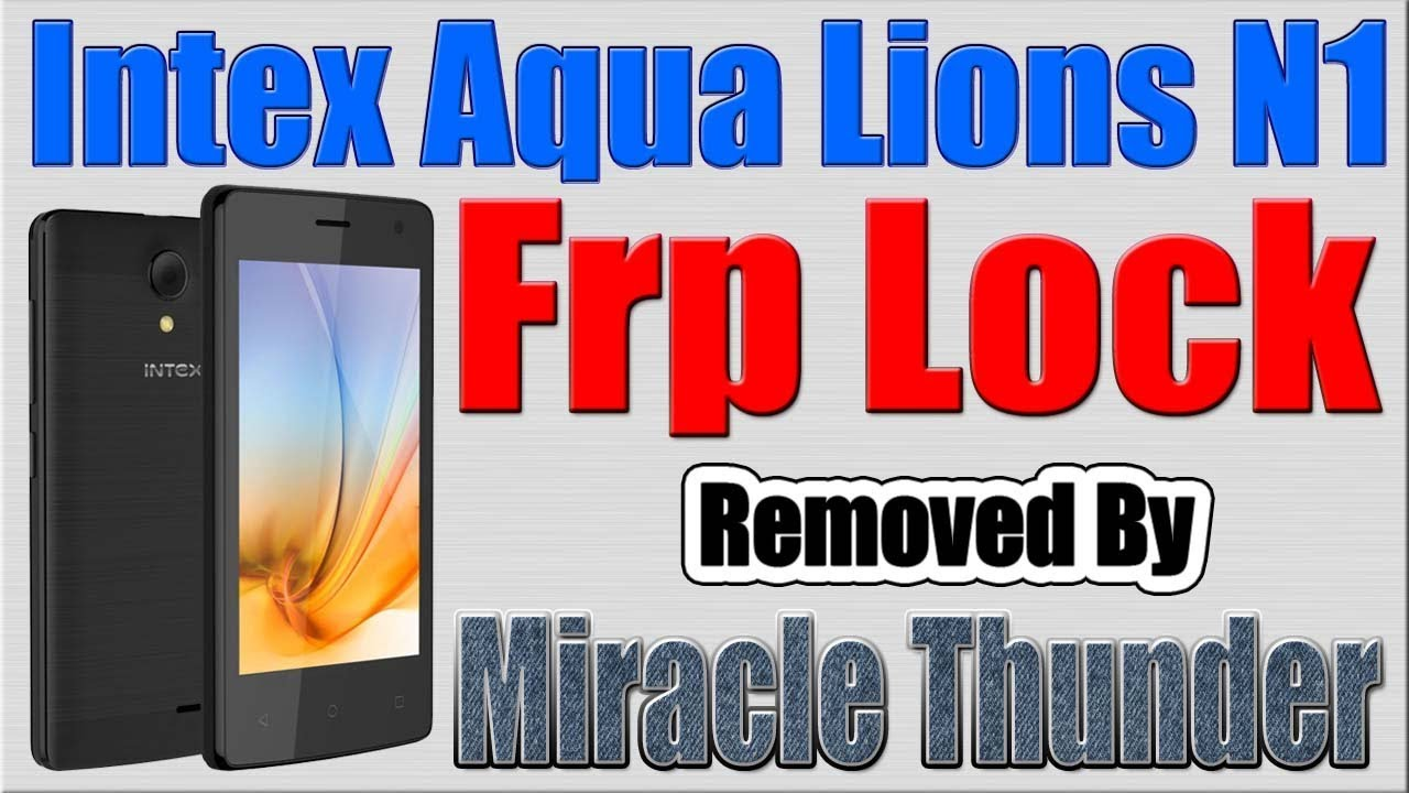 Intex Aqua Lions N1 Frp Lock Reset by Miracle Thunder - www