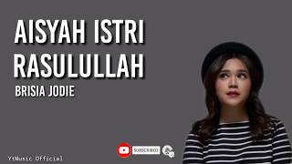Download Lirik Aisyah Istri Rasulullah (Cover Brisia Jodie)