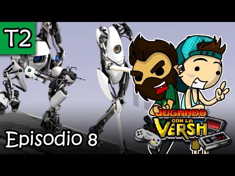 Jugando con la Versh - T2, E8: Portal 2 - Parte 2