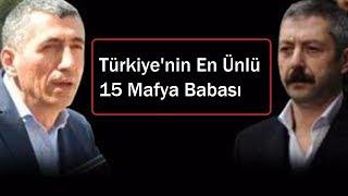 Türkiye'nin En Ünlü 15 Mafya Babası