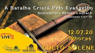 A Batalha Cristã Pelo Evangelho - Sem. Neivan Louback