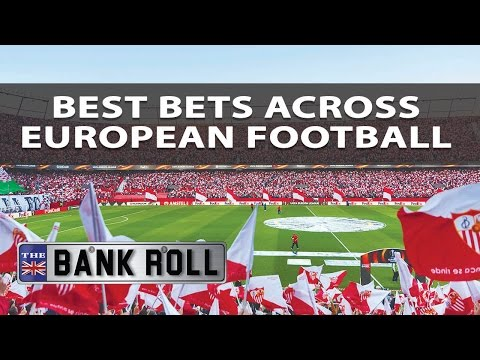 Best Bets Across European Football | The Bankroll | W/C Fri 5th May