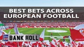 Best bets across european football | the bankroll | w/c fri 5th may