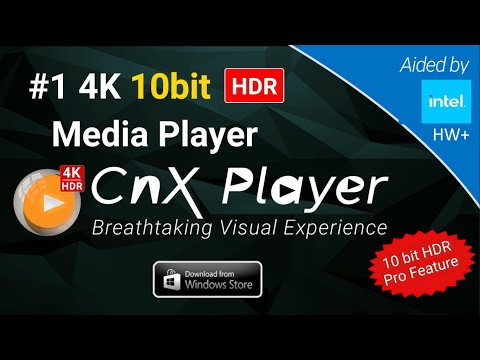 Best 4K HDR Media Player on Windows 10 - CnX Player Aided by Intel Hardware  Acceleration