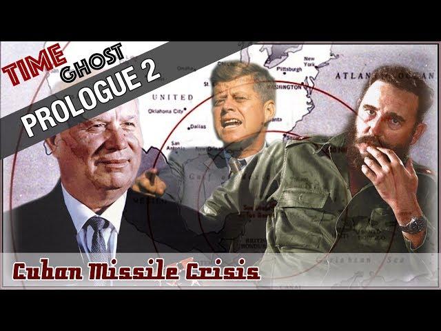 Prologue 2 Cuban Missile Crisis - The Cold War Heats Up