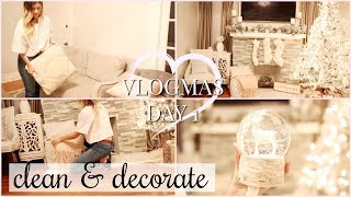 CLEAN & DECORATE WITH ME FOR CHRISTMAS 2018! VLOGMAS DAY 1