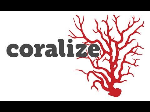 Coralize - tutorial video