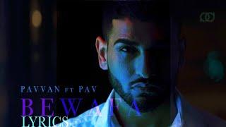 Bewafa - Pavvan & Manav Feat. Pav   Lyrics Video  | Latest Punjabi Song | 2018