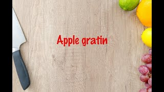 How to cook - Apple gratin