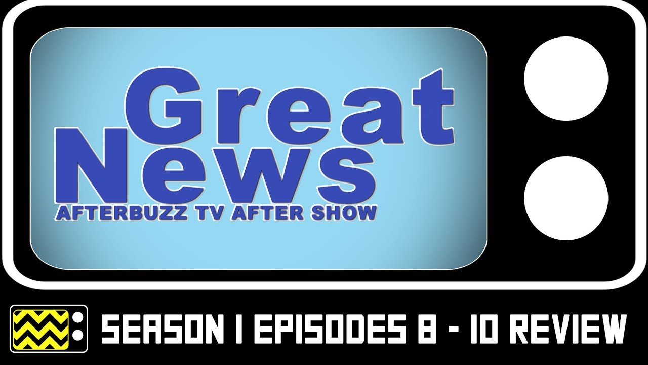 Download Great News Season 1 Episodes 8 - 10 Review & After Show | AfterBuzz TV