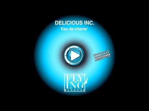 Delicious Inc. - Eau De Chante  (For Love)