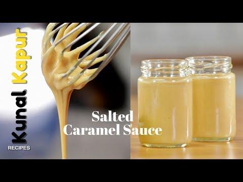 Salted Caramel Sauce | Kunal Kapur | Quick Condensed Milk Recipe