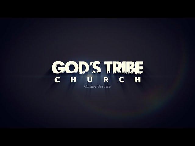 God's Tribe Online Service 26/7/2020