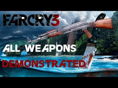Farcry 3 all weapons in the game