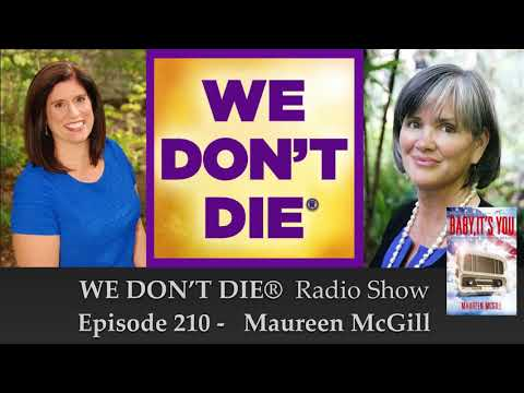 """Episode 210 Maureen McGill - Professor & Author of """"Baby It's You - Messages From Deceased Heroes"""""""