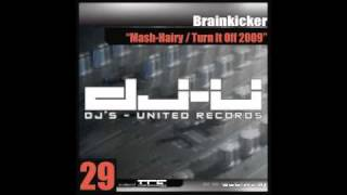 Brainkicker - Mash-Hairy (Weasel Must Go Down On Microwaves)