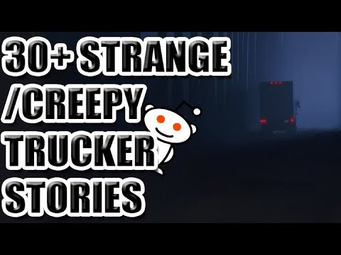 30+ Strange Creepy Trucker Stories [ASKREDDIT]