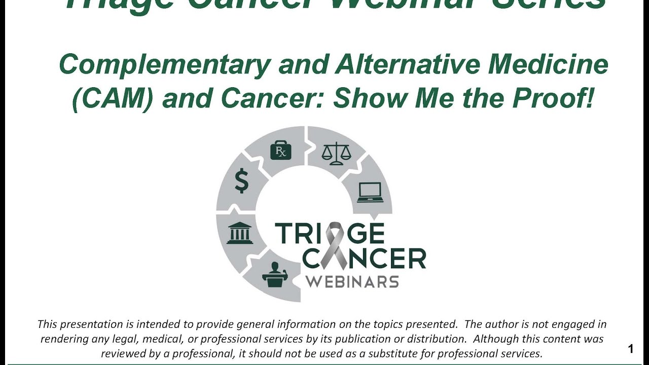 Triage Cancer Webinar: Complementary and Alternative Medicine (CAM) &  Cancer: Show Me the Proof!
