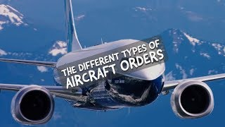 The DIFFERENT types of AIRCRAFT ORDERS