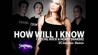 Crystal Rock & Hornyshakerz - How will I know (Teaser)