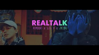 REALTALK - ROMANO x LILP x JKING (Official Music Video)
