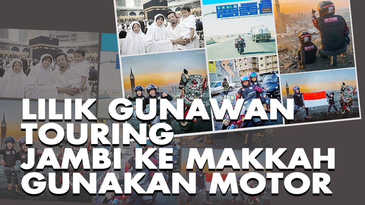 Lilik Gunawan Touring Jambi ke Makkah Gunakan Motor